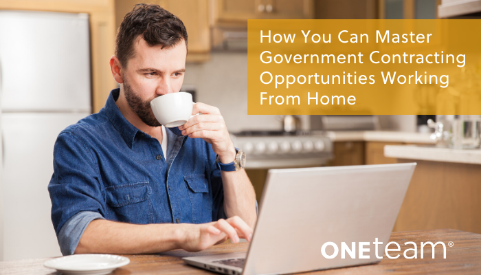 OTS-How You Can Master Government Contracting Opportunities Working From Home
